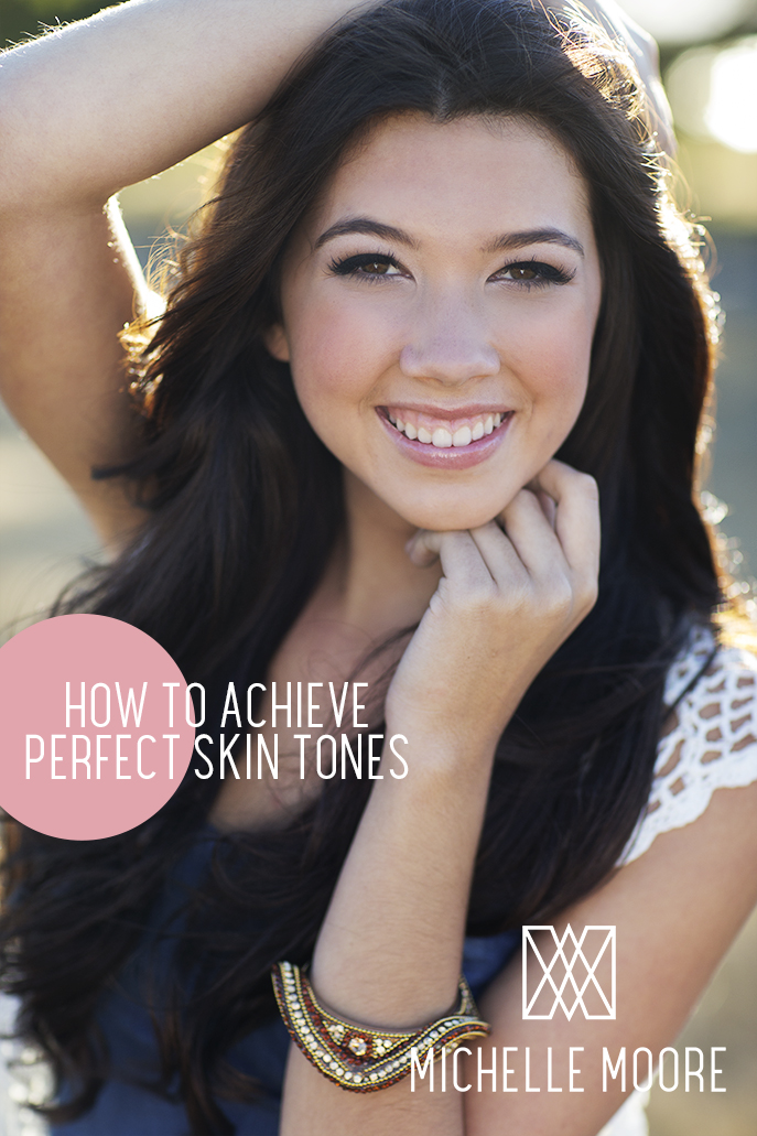 How to Achieve Perfect Skin Tones by Michelle Moore