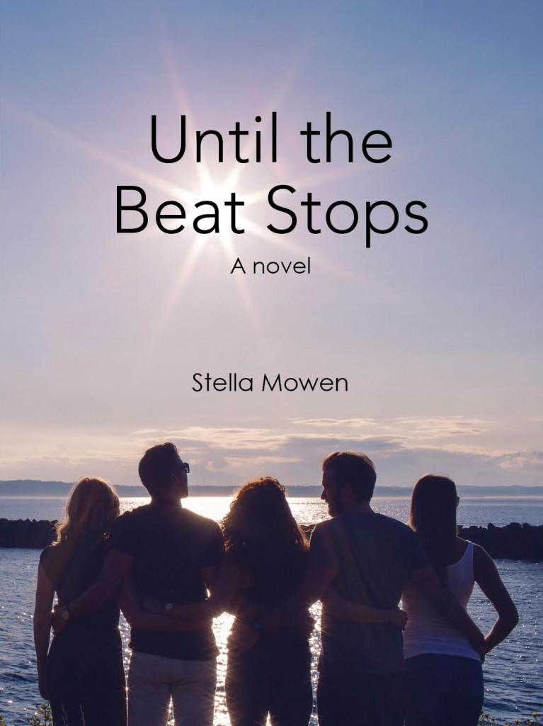 Until the Beat Stops a novel by Stella Mowen