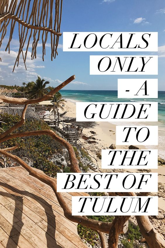 Tulum the best guide on what to do