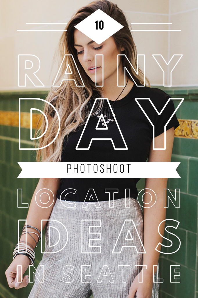 10 rainy day photoshoot location ideas in Seattle